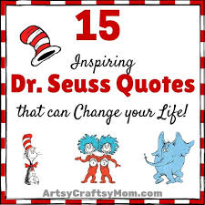 40 Inspiring Dr Seuss Quotes That Can Change Your Life Artsy Stunning Life Quotes Kids