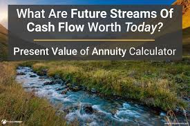 what are future streams of cash flow worth today calculate the present value of annuity