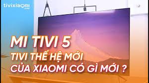 Mở hộp đánh giá Smart Tivi Xiaomi Mi TV 5 55 inch Tivi thế hệ mới nhất của  Xiaomi - YouTube