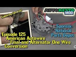 american autowire final and alternator one wire conversion episode american autowire final and alternator one wire conversion episode 125 autorestomod