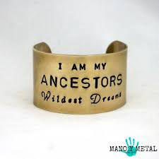 I Am My Ancestors Wildest Dream Quote Best Of Be Strong When You Are Weak Be Brave When You Are Scared Be Humble