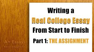 writing a real college essay part the assignment