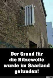 Der Grund Für Die Hitzewelle Wurde Im Saarland Gefunden Lustige