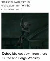 memes and down i m gonna swing from the chandelierrrrrrrrr