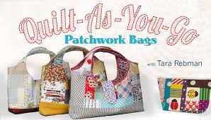 Quilt-As-You-Go Patchwork Bags Quilting Class | Craftsy & Preview Adamdwight.com