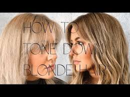 how to tone down blonde hair you