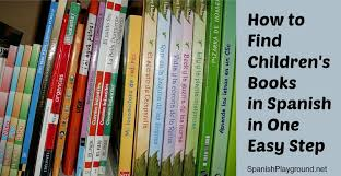 how to find children s books in spanish in one easy step spanish playground