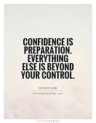 Preparation Quotes Custom Read Complete Confidence Is Preparation Everything Else Is Beyond