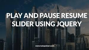 Play And Pause Resume Slider Using Jquery Tutspointer