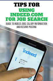 Tips For Job Seekers Tips For Using Indeed Com To Job Search Guide To Indeed Jobs