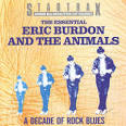 The Essential Eric Burdon and the Animals: A Decade of Rock Blues