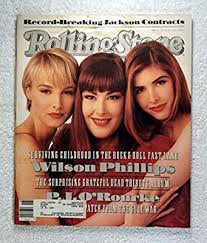 Chynna Phillips, Carnie Wilson & Wendy Wilson - Wilson Phillips - Rolling  Stone Magazine - #603 - May 2, 1991 - Grateful Dead Tribute Album, The Gulf  War articles at Amazon's Entertainment Collectibles Store