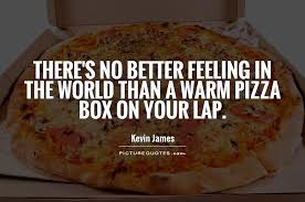 Pizza Quotes Gorgeous Pizza Quotes Pizza Sayings Pizza Picture Quotes