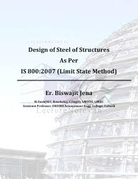 Design Of Steel Beams As Per Is 800 2007 Note For Design Of Steel Structure Dss By Biswajit Jena