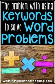 Addition And Subtraction Key Words Anchor Chart The Problem With Using Keywords To Solve Word Problems