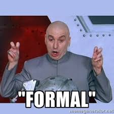 "FORMAL"" - Dr Evil meme 