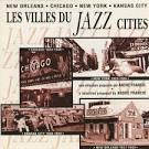 Jazz Cities: New Orleans, Chicago, New York, Kansas City
