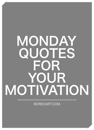 Monday Quotes Classy 48 Monday Quotes For Your Motivation