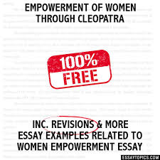 empowerment of women through cleopatra essay empowerment of women through cleopatra