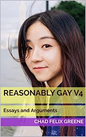 com reasonably gay essays and arguments volume ebook reasonably gay essays and arguments volume 4 by greene chad felix