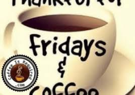 I have my morning coffee for two reasons. Fridays Is Com Coffee Friday Morning Coffee Quotes Wednesday Morning Coffee Quotes Hump Friday Meme On Me Me
