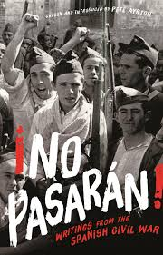 reviews no pasar aacute n writings from the spanish civil war edited no pasaran edited by pete ayrton