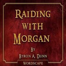 Raiding with Morgan (By Byron A. Dunn) by Wordscape on Amazon Music -  Amazon.com