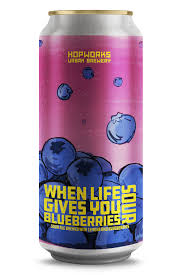 <b>WHEN LIFE GIVES</b> YOU BLUEBERRIES SOUR — Hopworks Urban ...