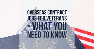 overseas contract jobs for veterans need to know vae llc overseas contract jobs for veterans what you need to know