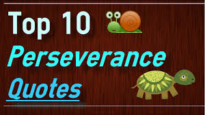 Perseverance Quotes Top 10 Never Give Up Quotes On Perseverance