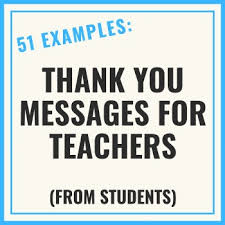 Teacher Message 51 Short Thank You Messages For Teachers From Students 2019