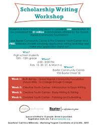 College Essay Writing Workshop Scholarship Application Writing Workshop Baxter Community