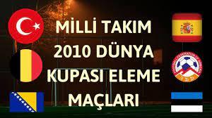 MİLLİ TAKIM 2010 DÜNYA KUPASI ELEME MAÇLARI - YouTube