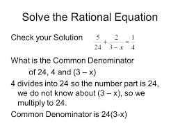 solve the rational equation check your solution what is the common denominator of 24 4