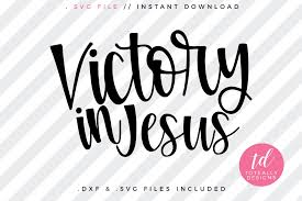 You will receive a zipped folder containing these designs in the following formats: Victory In Jesus Svg 486385 Cut Files Design Bundles
