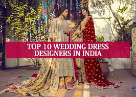 Top 10 Bridal Dress Designers Top 10 Wedding Dress Designers In India Indian Bridal Wear