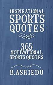 Sports quotes The Book Of Best Sports Quotes Funny inspirational and motivation 89