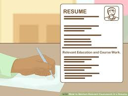 How to Mention Relevant Coursework in a Resume    Steps wikiHow