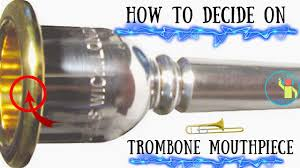 Bass Trombone Mouthpiece Chart Trombone Mouthpieces Top Things To Look For In Finding One