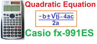 how to solve quadratic equations on casio fx 991es scientific calculator 4 tricks
