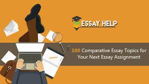 comparative essay topics for your next essay assignment a comprehensive list of 100 comparative essay topics