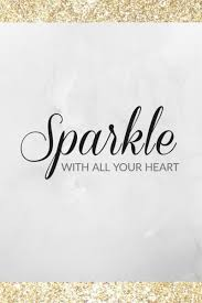 40 Sparkle Quotes To Brighten Your Day Classy Sparkle Quotes