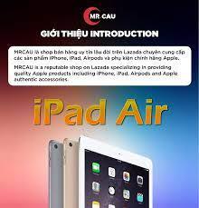 HCM](VOCHER 7% MAX 500K 15-19/08) Máy tính bảng Apple IPAD AIR 1 -  16GB/32GB ( bản WIFI ) RAM 1 GB CAMERA 5 MP PIN 8600mAH - CẤU HÌNH MẠNH MÀN  HÌNH