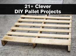 Diy Pallet Projects 21 Clever Diy Pallet Projects