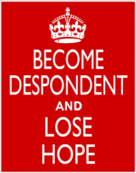 Items similar to BECOME DESPONDENT and Lose Hope poster, 8 x 10 ... via Relatably.com