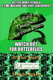 """ray bradbury s a sound of thunder summary analysis lesson  ray bradbury s """"a sound of thunder"""" summary analysis lesson plans"""