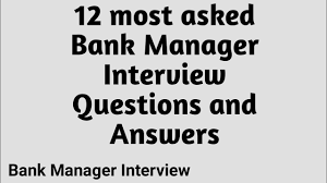 Bank Manager Interview Questions 12 Most Asked Bank Manager Interview Questions And Answers Youtube