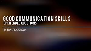 good communication skills open ended questions aboutleaders com