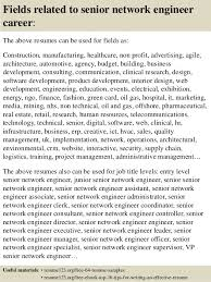 At And T Network Engineer Sample Resume 21 16. Fields Related To Senior