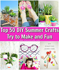 diy summer crafts to try this summer summer crafts that are easy and fun to